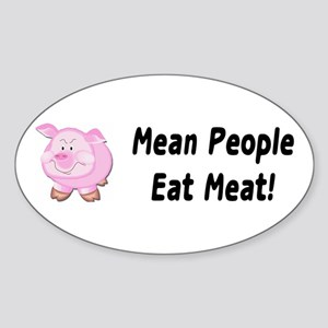 Mean People Eat Meat! Pig Oval Sticker