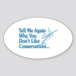 Tell Me Again Why You Don't L Sticker (Oval)