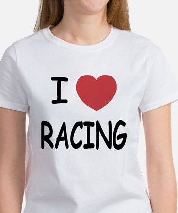 I love racing Women's T-Shirt