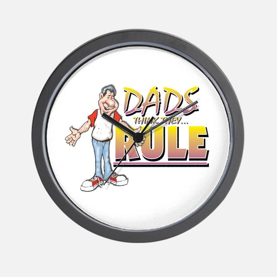 DADS (think they...) RULE Wall Clock