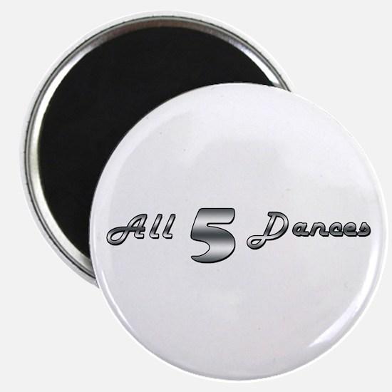 "All 5 Dances 2.25"" Magnet (10 pack)"