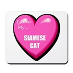 I Love My Siamese Cat Mousepad