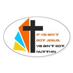 If ya ain't got Jesus Sticker