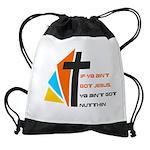 If ya ain't got Jesus Drawstring Bag