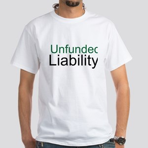 Unfunded Liability White T-Shirt