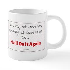 He'll Do It Again 20 oz Ceramic Mega Mug