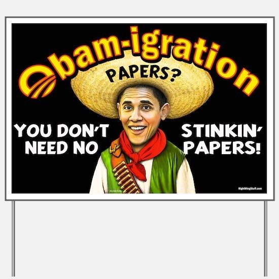 Obam-igration No Stinkin' Papers Yard Sign