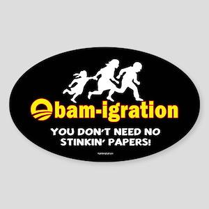 Obam-igration No Stinkin' Papers II Sticker (Oval)