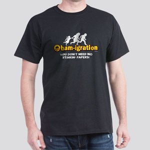 Obam-igration No Stinkin' Papers II Dark T-Shirt