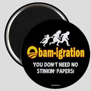 "Obam-igration No Stinkin' Papers II 2.25"" Magnet ("