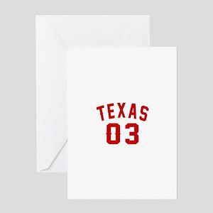Texas 03 Birthday Designs Greeting Card