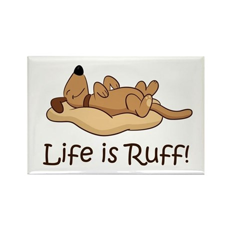 Life is Ruff! Rectangle Magnet