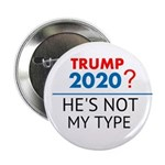 """Trump: He's Not My Type 2.25"""" Button"""