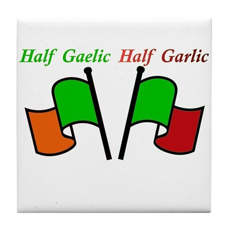 Half Gaelic Half Garlic Tile Coaster