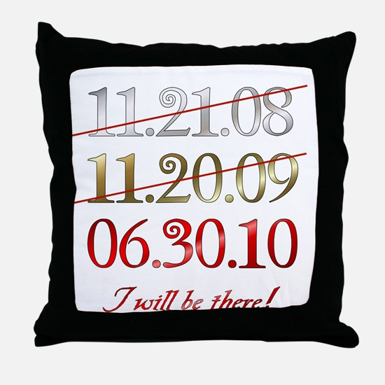 i will be there - dates Throw Pillow