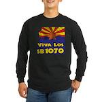 Viva Los SB1070 Long Sleeve Dark T-Shirt