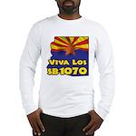 Viva Los SB1070 Long Sleeve T-Shirt