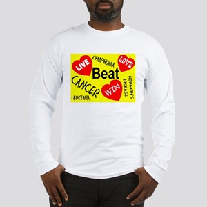 Beat Cancer! Live! Love! Win! Long Sleeve T-Shirt