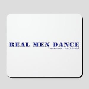 Real Men Dance Mousepad