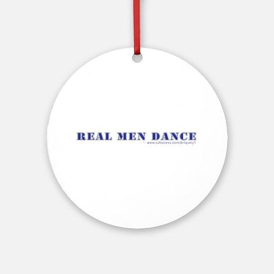 Real Men Dance Ornament (Round)