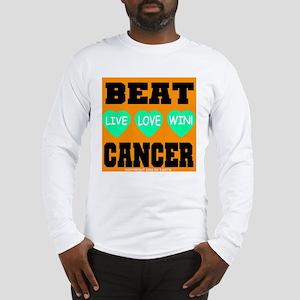 Beat Cancer! Live Love Win! Long Sleeve T-Shirt
