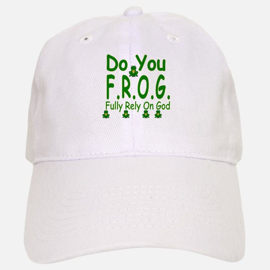 Do you F.R.O.G. Baseball Baseball Cap