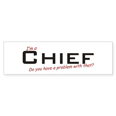 Chief/Problem! Sticker (Bumper)