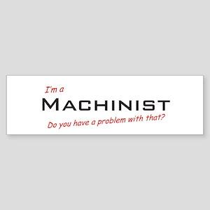 Machinist/Problem! Sticker (Bumper)