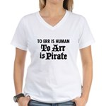 To Arr Is Pirate Women's V-Neck T-Shirt