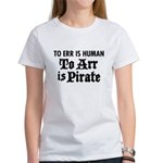 To Arr Is Pirate Women's T-Shirt