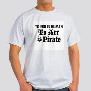 To Arr Is Pirate Light T-Shirt