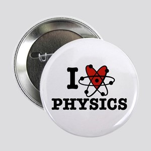 "I Love Physics 2.25"" Button"