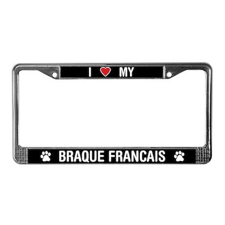 I Love My Braque Francais License Plate Frame