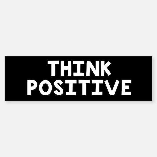 Think Positive Sticker (Bumper)