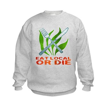 Eat Local or Die Kids Sweatshirt