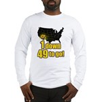 1 down 49 to go Long Sleeve T-Shirt