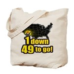 1 down 49 to go Tote Bag