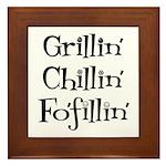Grillin' Chillin' Fo'fillin' Framed Tile