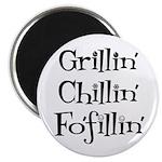 Grillin' Chillin' Fo'fillin' Magnet