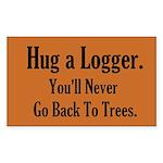 Hug a Logger Sticker (Rectangle)