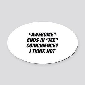 Awesome Ends In Me Oval Car Magnet