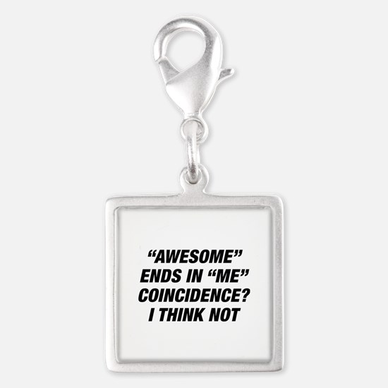Awesome Ends In Me Silver Square Charm