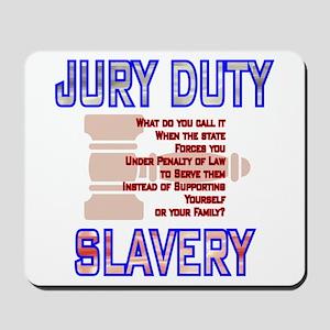 Jury Duty is SLAVERY -  Mousepad
