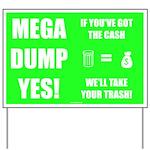 Mega Dump Yes! Yard Sign