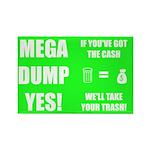 Mega Dump Yes! Rectangle Magnet