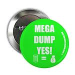 """Mega Dump Yes! 2.25"""" Button"""