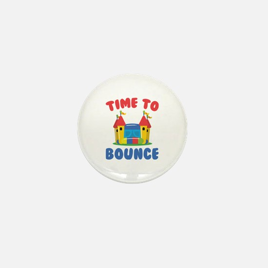 Time To Bounce Mini Button