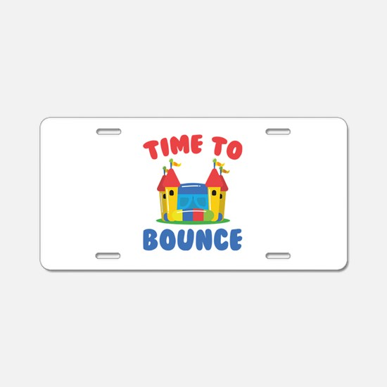 Time To Bounce Aluminum License Plate