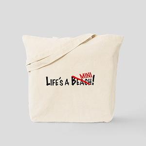 Life's a Mini Tote Bag