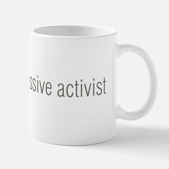 passive aggressive activist Mug